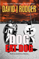 Dog Eat Dog a science fiction and dark fantasy novel set in the post-apocalyptic world of Yellow Dawn