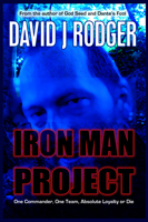 cover for Iron Man Project, new fiction for cyberpunk thriller written by David J Rodger