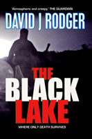 Cover for The Black Lake - a ghost story within the Cthulhu Mythos by British Sci-Fi & Dark Fantasy Author David J Rodger